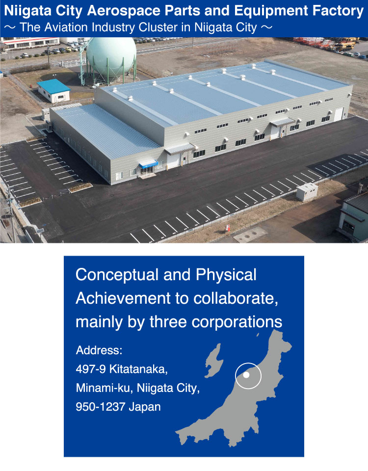 Niigata City Aerospace Parts and Equipment Factory~ The Aviation Industry Cluster in Niigata City ~